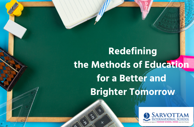 Redefining The Methods Of Education For A Better And Brighter Tomorrow