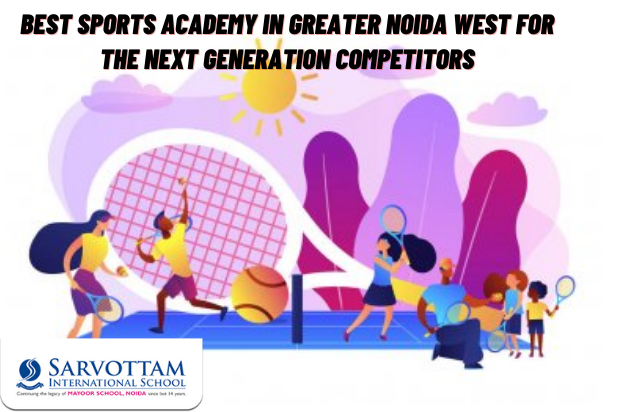 Best Sports Academy In Greater Noida West For The Next Generation Competitors