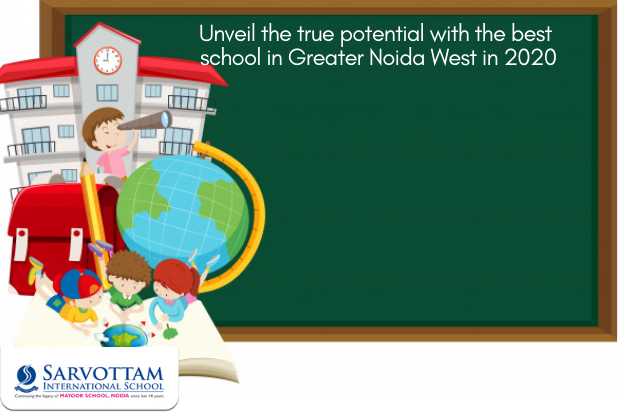 Unveil The True Potential With The Best School In Greater Noida West In 2020