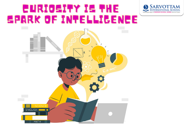 Curiosity is the spark of intelligence